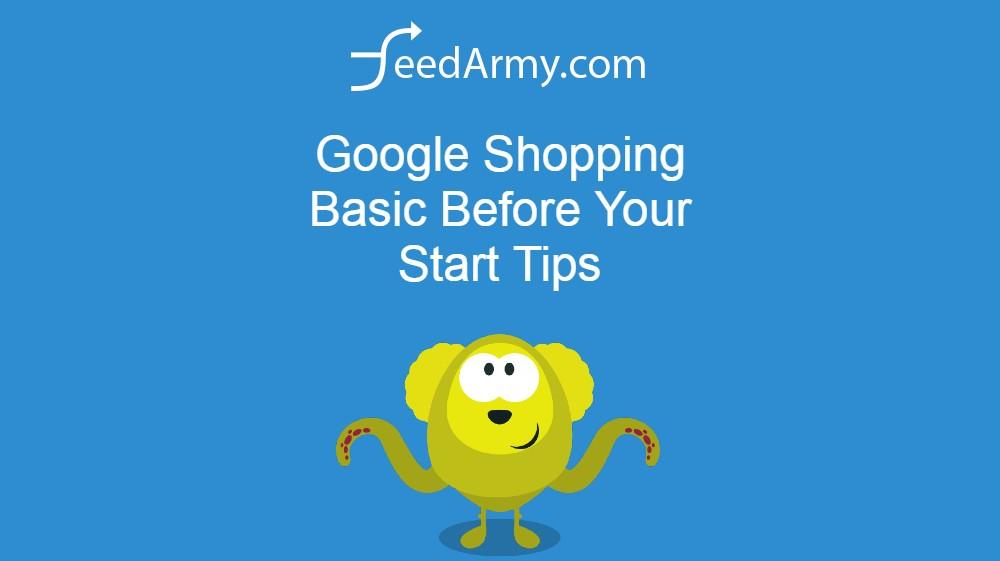 Google Shopping Basic Before Your Start Tips