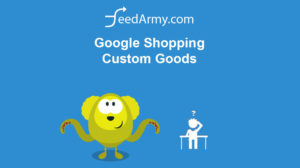 Google Shopping Custom Goods