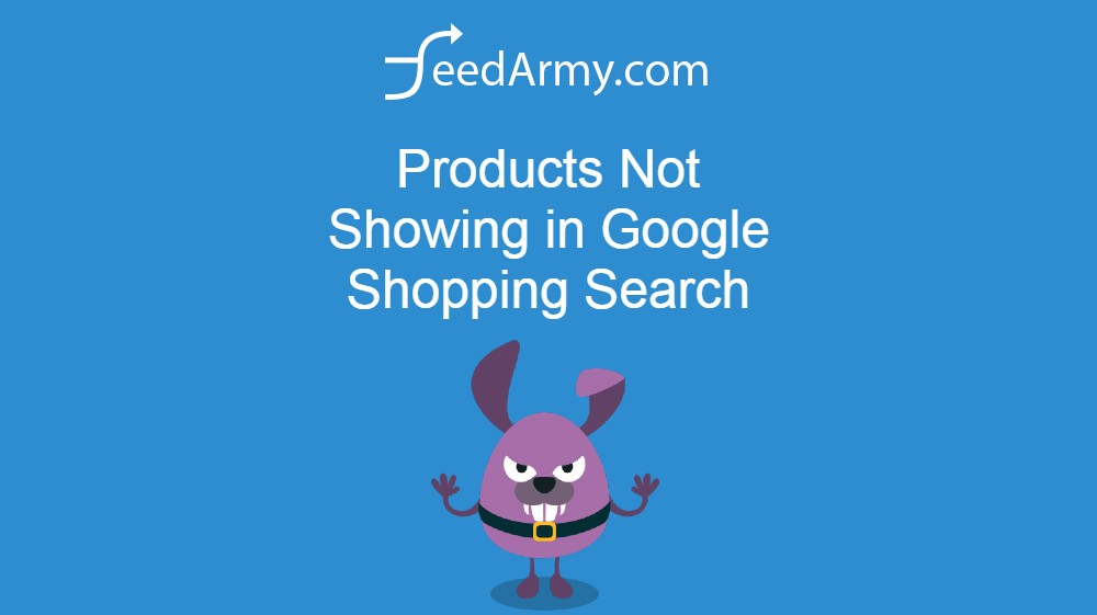Products Not Showing in Google Shopping Search