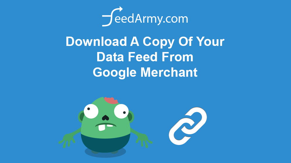 Download A Copy Of Your Data Feed From Google Merchant