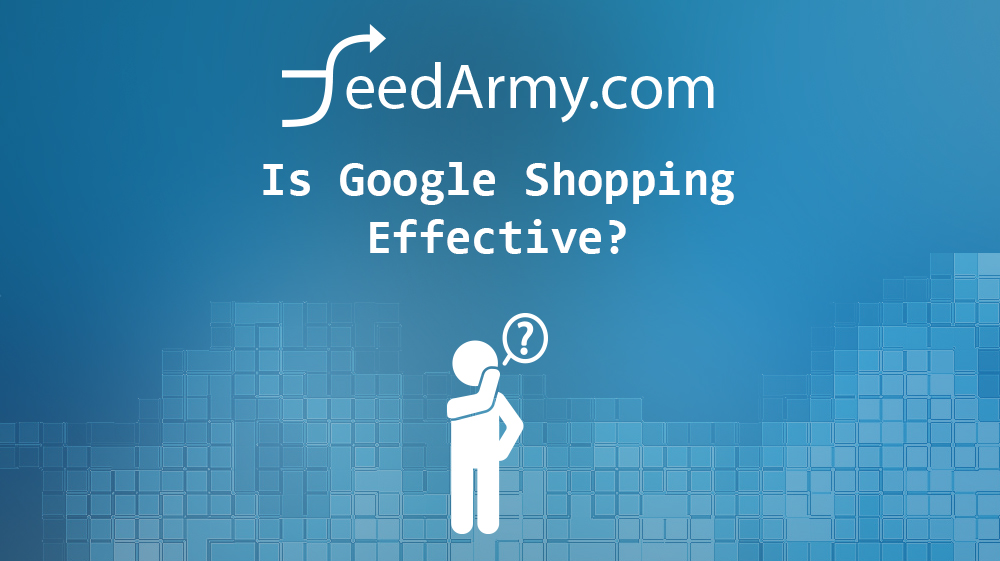 Is Google Shopping Effective