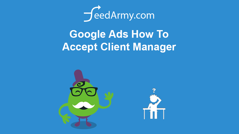 Google Ads How To Accept Client Manager