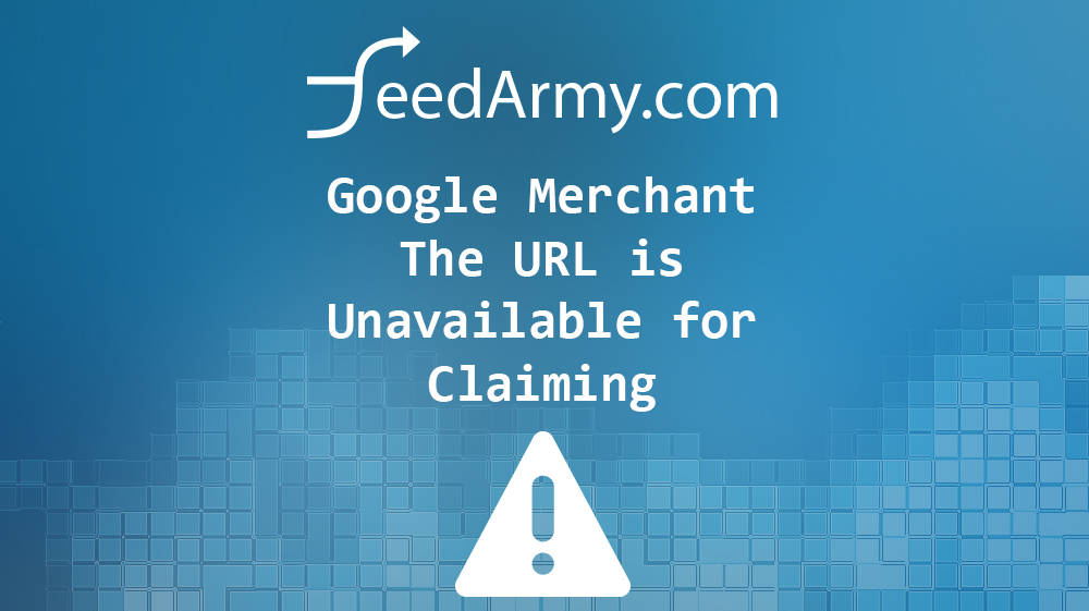Google Merchant The URL is Unavailable for Claiming