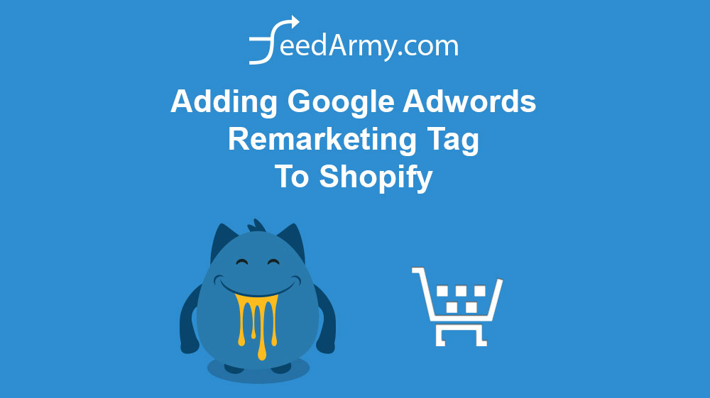 Adding Google Adwords Remarketing Tag To Shopify