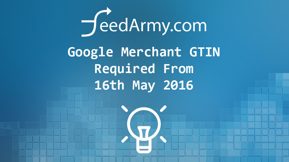 Google Merchant GTIN Required From 16th May 2016