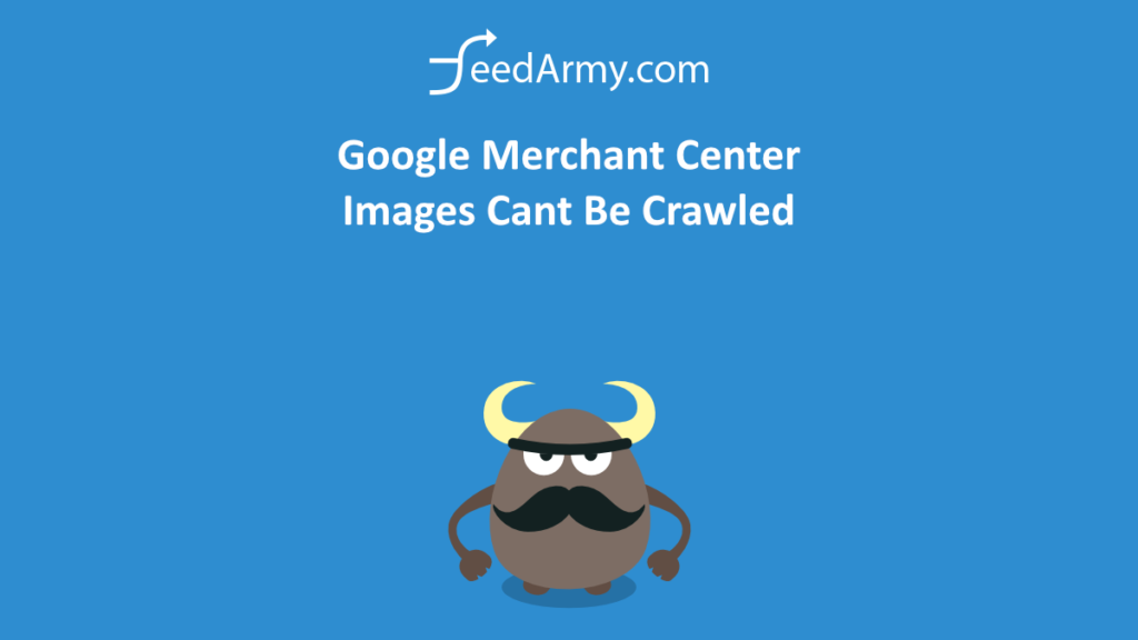 Google Merchant Center Images Cant Be Crawled