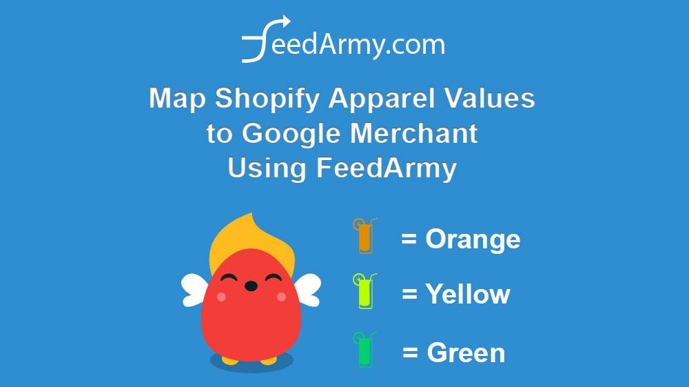 Map Shopify Apparel Values to Google Merchant Using FeedArmy
