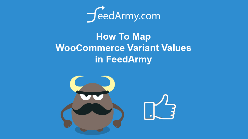 How To Map WooCommerce Variant Values in FeedArmy