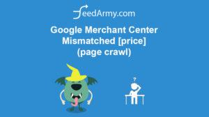 Google Merchant Center Mismatched [price] (page crawl)