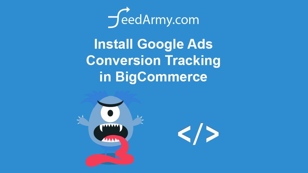 Install Google Ads Conversion Tracking in BigCommerce