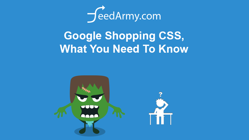 Google Shopping CSS, What You Need To Know
