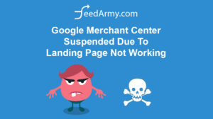 Google Merchant Center Suspended Due To Landing Page Not Working