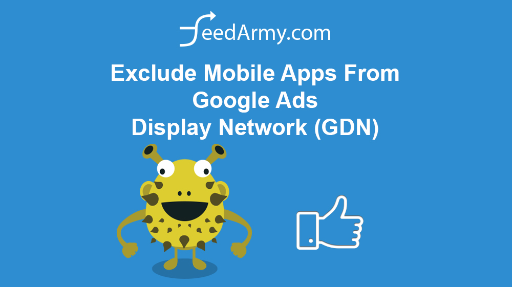 Exclude Mobile Apps From Google Ads Display Network (GDN)