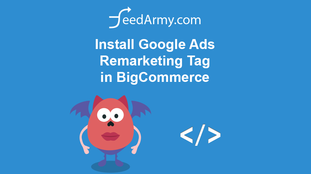 Install Google Ads Remarketing Tag in BigCommerce