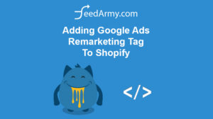 Adding Google Ads Remarketing Tag To Shopify