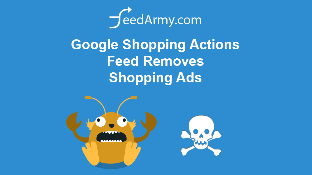 Google Shopping Actions Feed Removes Shopping Ads