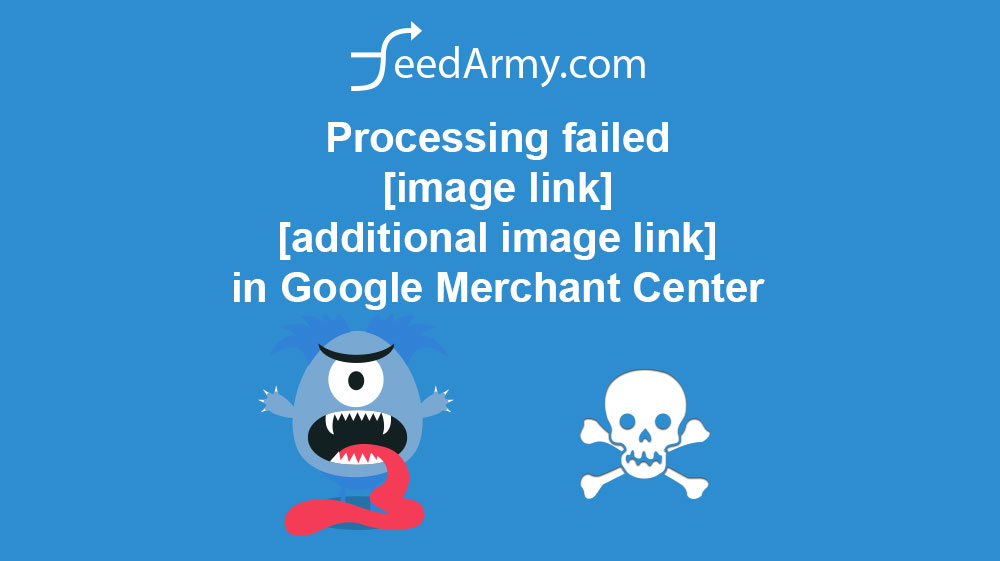 Processing failed [image link] [additional iamage link] in Google Merchant Center