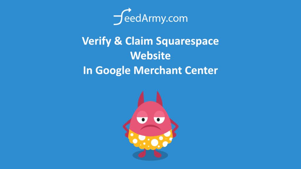 Verify & Claim Squarespace Website In Google Merchant Center