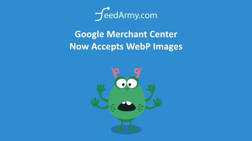 Google Merchant Center Now Accepts WebP Images
