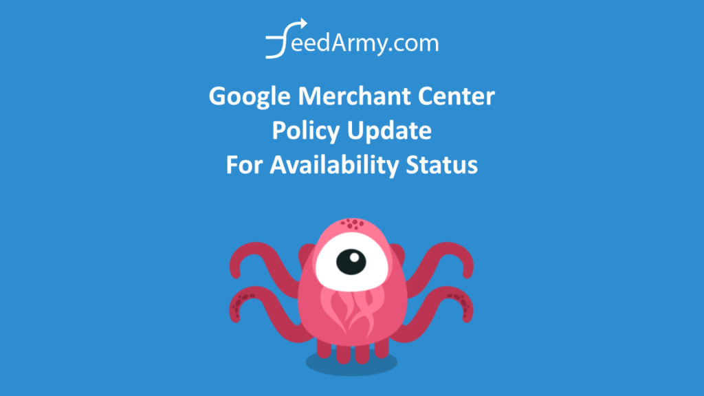 Google Merchant Center Policy Update For Availability Status