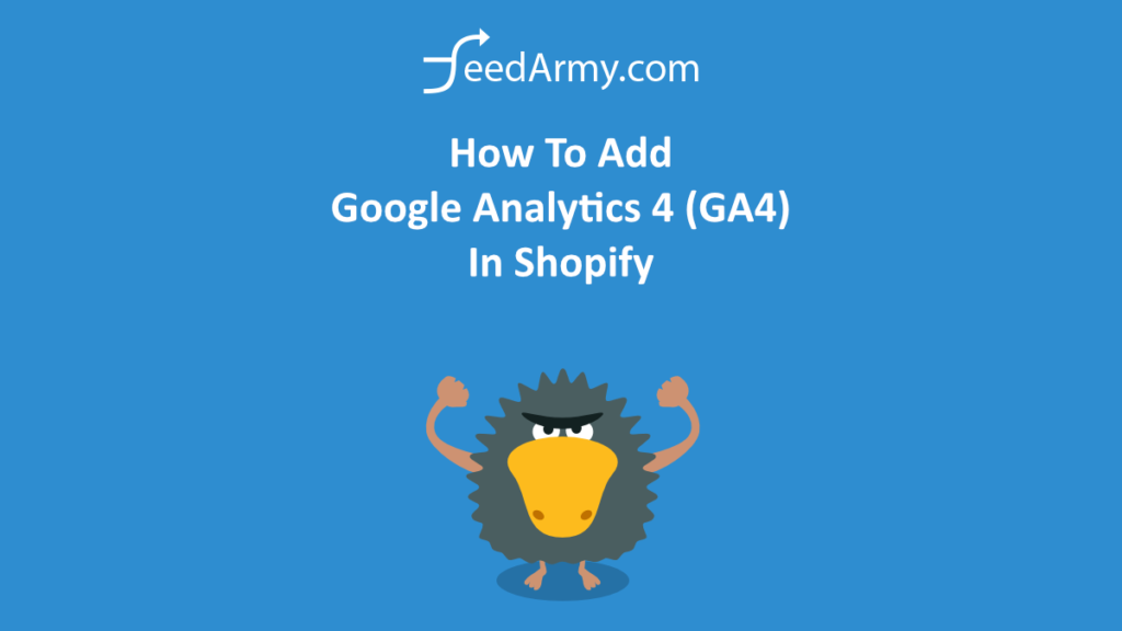 How To Add Google Analytics 4 (GA4) In Shopify