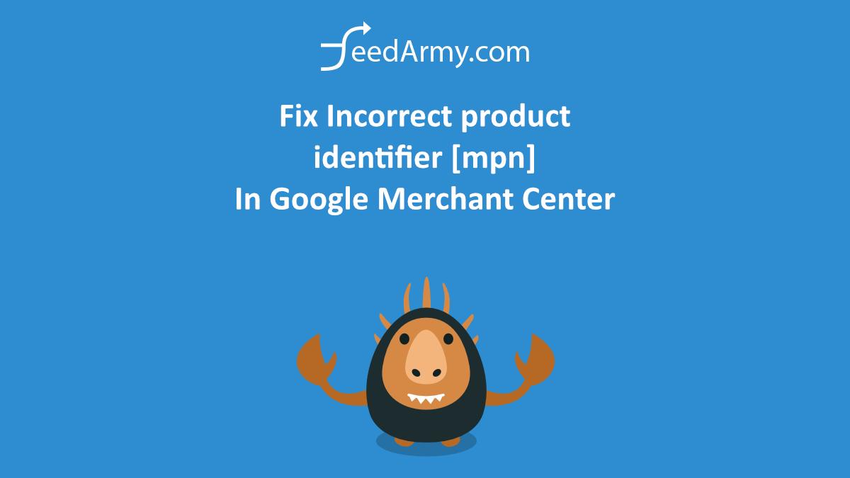 Fix Incorrect product identifier [mpn] In Google Merchant Center